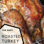 pin for the best roasted turkey